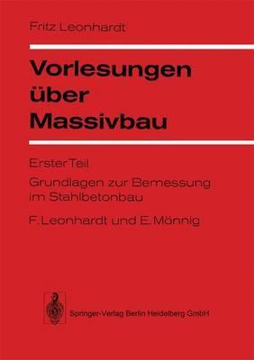 Vorlesungen Uber Massivbau: Teil 1: Grundlagen Zur Bemessung Im Stahlbetonbau
