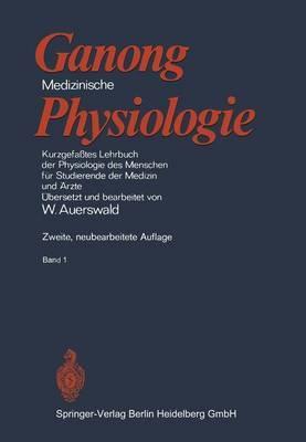 Medizinische Physiologie: Kurzgefa Tes Lehrbuch Der Physiologie Des Menschen Fur Studierende Der Medizin Und Rzte (2., Neubearb. Aufl.)