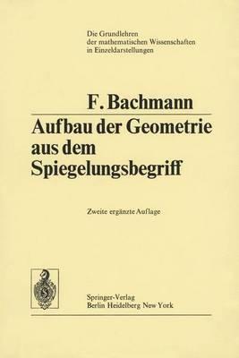 Aufbau Der Geometrie Aus Dem Spiegelungsbegriff.