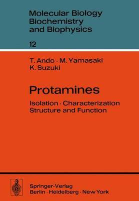 Protamines: Isolation Characterization Structure and Function