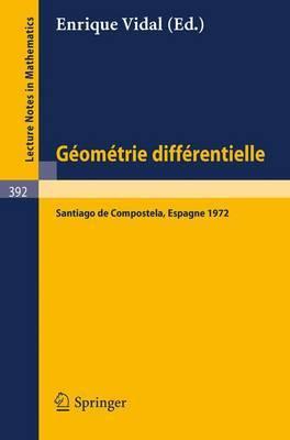 Geometrie Differentielle: Colloque, Santiago de Compostela, Espagne
