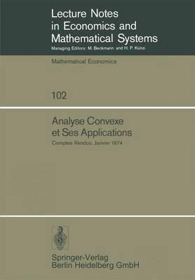 Analyse Convexe Et Ses Applications: Comptes Rendus, Janvier 1974
