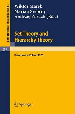 Set Theory and Hierarchy Theory: A Memorial Tribute to Andrzej Mostowski. Bierutowice, Poland, 1975