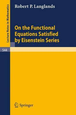 On the Functional Equations Satisfied by Eisenstein Series
