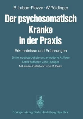 Der Psychosomatisch Kranke in der Praxis