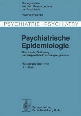 Psychiatrische Epidemiologie: Geschichte, Einfuhrung Und Ausgewahlte Forschungsergebnisse