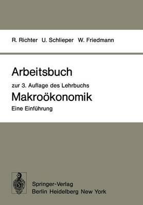 Arbeitsbuch zur 3. Auflage des Lehrbuchs Makrookonomik - Eine Einfuhrung