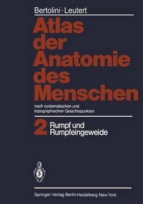 Atlas Der Anatomie Des Menschen. Nach Systematischen Und Topographischen Gesichtspunkten: Band 2: Rumpf Und Rumpfeingeweide