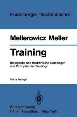 Training: Biologische Und Medizinische Grundlagen Und Prinzipien Des Trainings
