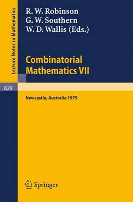 Combinatorial Mathematics VII: Proceedings of the Seventh Australian Conference on Combinatorial Mathematics, Held at the University of Newcastle, Australia, August 20-24, 1979: No. 7