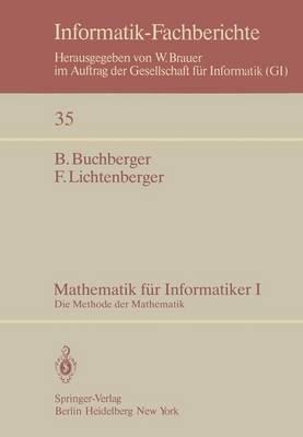 Mathematik Fa1/4r Informatiker I: Die Methode Der Mathematik