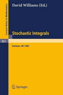Stochastic Integrals: Proceedings of the LMS Durham Symposium, July 7-17, 1980