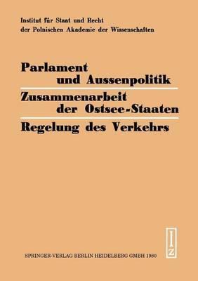 Parlament Und Aussenpolitik Zusammenarbeit Der Ostsee-Staaten Regelung Des Verkehrs: Viertes Kolloquium Der Bundesdeutschen Und Polnischen Juristen 1978
