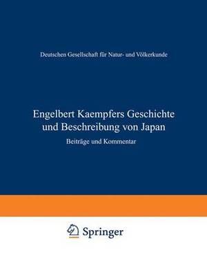 Engelbert Kaempfers Geschichte Und Beschreibung Von Japan: Beitrage Und Kommentar