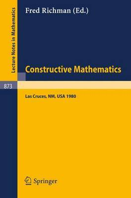 Constructive Mathematics: Proceedings of the New Mexico State University Conference Held at LAS Cruces, New Mexico, August 11-15, 1980