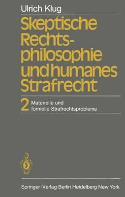 Skeptische Rechtsphilosophie Und Humanes Strafrecht: Band 2 Materielle Und Formelle Strafrechtsprobleme