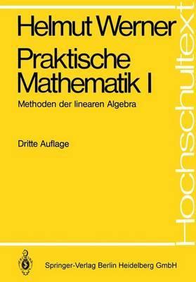 Praktische Mathematik I: Methoden Der Linearen Algebra