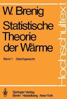 Statistische Theorie Der W Rme I: Gleichgewicht