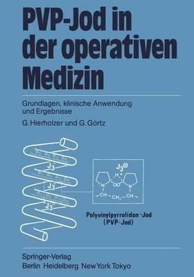 Pvp-Jod in Der Operativen Medizin: Grundlagen, Klinische Anwendung Und Ergebnisse