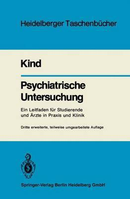 Psychiatrische Untersuchung: Ein Leitfaden Fur Studierende Und Rzte in Praxis Und Klinik (3., Erw., Teilw. Umgearb. Aufl)