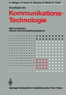 Grundlagen Der Kommunikationstechnologie: ISO-Architektur Offener Kommunikationssysteme