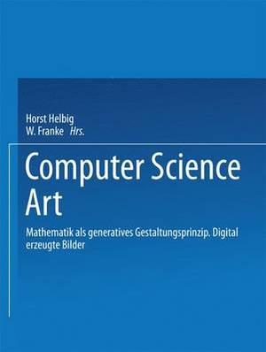 Computer Science Art: Mathematik ALS Generatives Gestaltungsprinzip. Digital Erzeugte Bilder