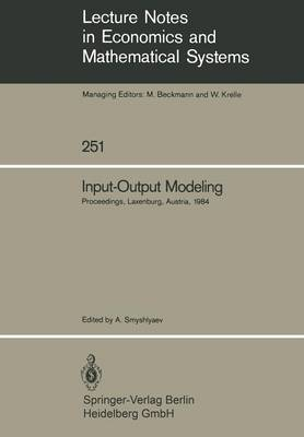 Input-Output Modeling: Proceedings of the 5th Liasa (International Institute for Applied System Analysis) Task Force Meeting on Input-Output Modeling.