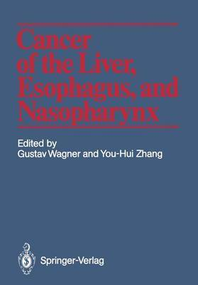 Cancer of the Liver, Esophagus, and Nasopharynx