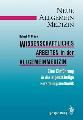 Wissenschaftliches Arbeiten in Der Allgemeinmedizin