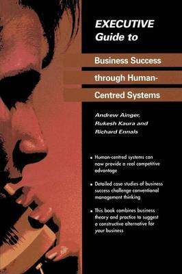 Executive Guide to Business Success through Human-Centred Systems