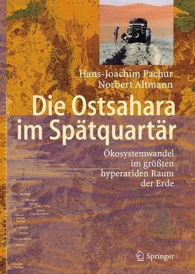 Die Ostsahara im Spatquartar: Okosystemwandel im Grossten Hyperariden Raum der Erde