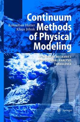 Continuum Methods of Physical Modeling: Continuum Mechanics, Dimensional Analysis, Turbulence