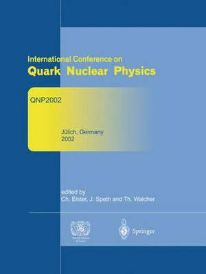 Refereed and Selected Contributions from International Conference Onquark Nuclear Physics: Qnp2002. June 9-14, 2002. Julich, Germany