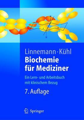 Biochemie Fur Mediziner: Ein Lern- Und Arbeitsbuch MIT Klinischem Bezug