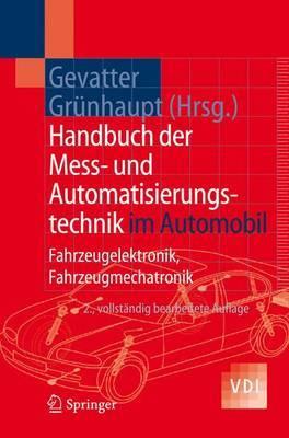 Handbuch Der Mess- Und Automatisierungstechnik Im Automobil: Fahrzeugelektronik, Fahrzeugmechatronik