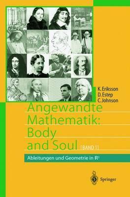 Angewandte Mathematik: Body and Soul: Band 1: Ableitungen Und Geometrie in Ir3