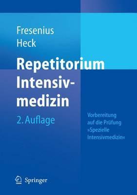 Repetitorium Intensivmedizin: Vorbereitung Auf Die Prufung  Spezielle Intensivmedizin