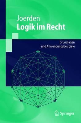 Logik Im Recht: Grundlagen Und Anwendungsbeispiele