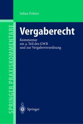 Vergaberecht: Kommentar Zum 4. Teil DES Gwb Und Zur Vergabeverordnung