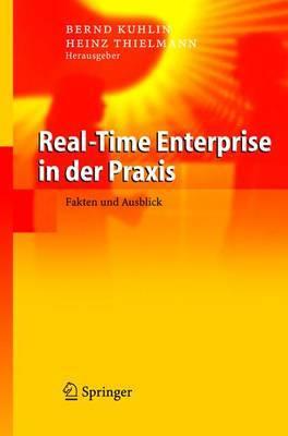 Real-Time Enterprise in Der Praxis: Fakten Und Ausblick