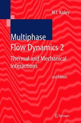 Multiphase Flow Dynamics: Thermal and Mechanical Interactions: v. 2