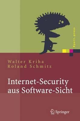 Internet-Security Aus Software-Sicht: Ein Leitfaden Zur Software-Erstellung Fur Sicherheitskritische Bereiche