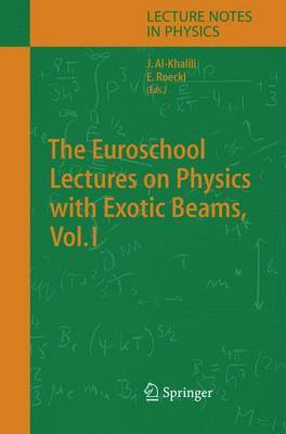 The Euroschool Lectures on Physics with Exotic Beams: v. 1