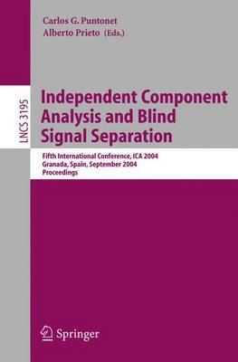Independent Component Analysis and Blind Signal Separation: Fifth International Conference, ICA 2004, Granada, Spain, September 22-24, 2004 : Proceedings