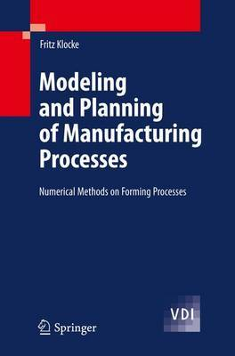 Modeling and Planning of Manufacturing Processes: Numerical Methods on Forming Processes