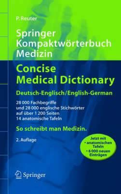 Springer Kompaktworterbuch Medizin / Concise Medical Dictionary: Deutsch-Englisch / English-German