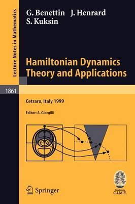 Hamiltonian Dynamics - Theory and Applications: Lectures Given at the C.I.M.E. Summer School Held in Cetraro, Italy, July 1-10, 1999: Volume 1861