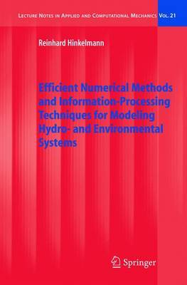 Efficient Numerical Methods and Information-Processing Techniques for Modeling Hydro and Environmental Systems