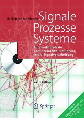 Signale - Prozesse - Systeme: Eine Multimediale Und Interaktive Einfuhrung in Die Signalverarbeitung