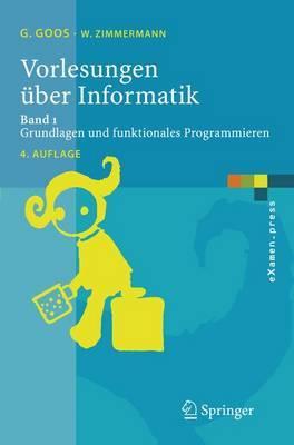 Vorlesungen Uber Informatik: Band 1: Grundlagen Und Funktionales Programmieren